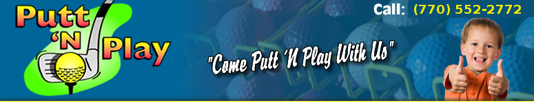 "Putt 'n Play Roswell Georgia ""Come Putt ""N Play with Us"""